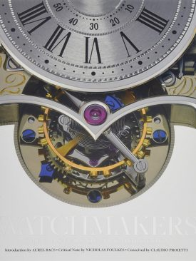 Watchmakers. The Masters of Art Horology
