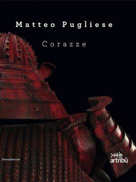 Matteo Pugliese. Corazze.